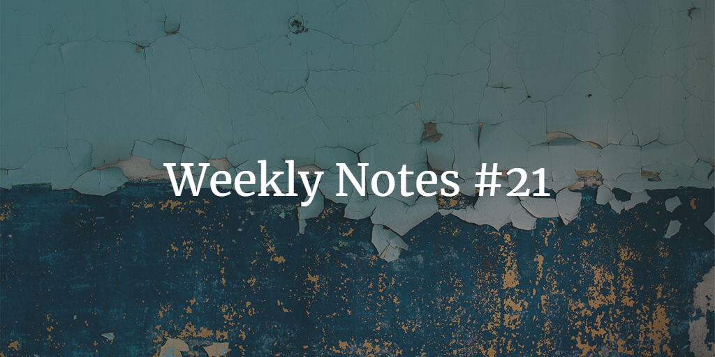 Weekly Notes - #21