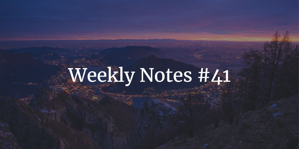Weekly Notes - #41