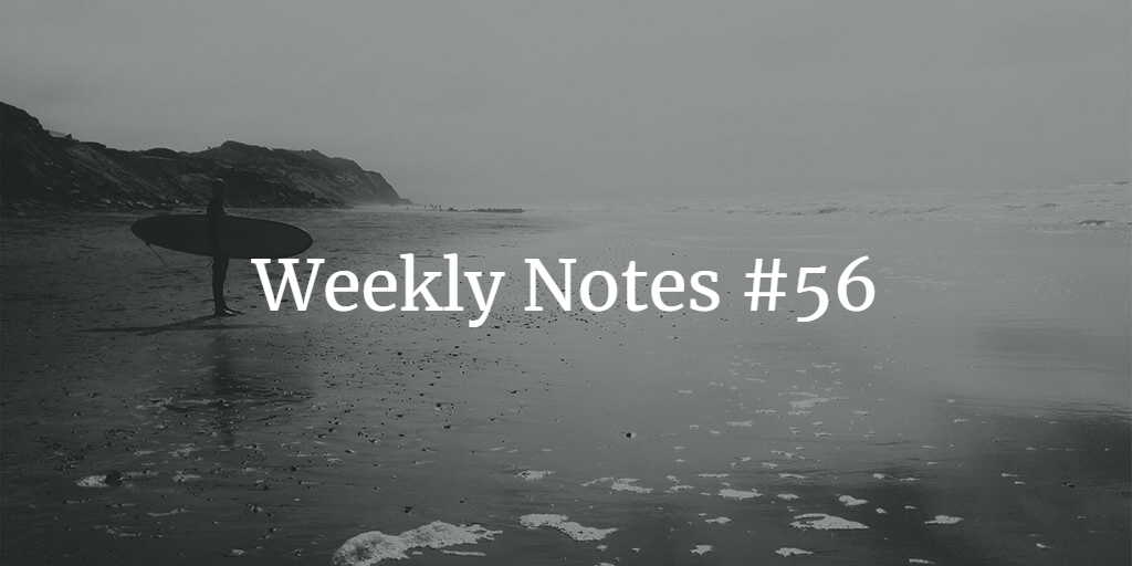Weekly Notes - #56