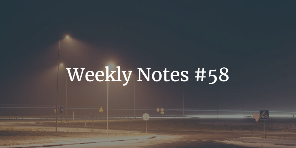 Weekly Notes - #58