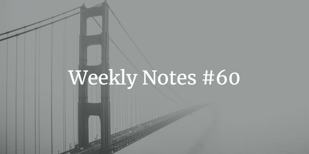 Weekly Notes - #60