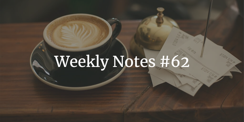 Weekly Notes - #62