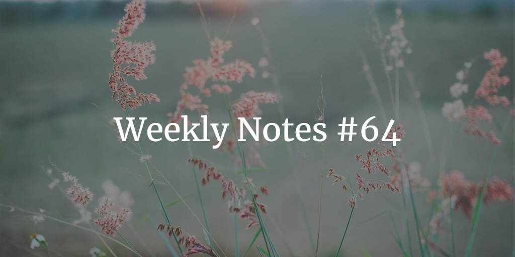 Weekly Notes - #64