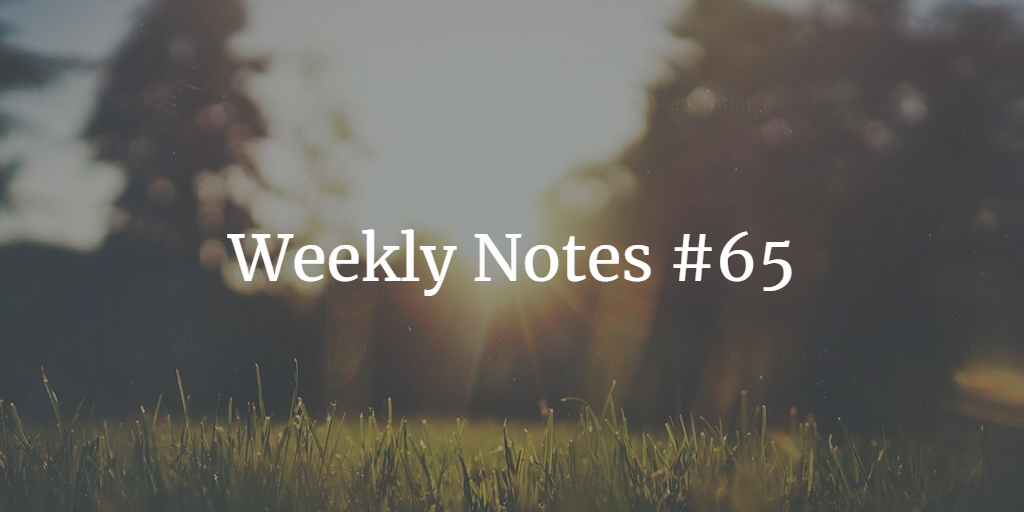 Weekly Notes - #65